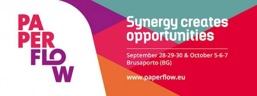PAPER FLOW - La sinergia produttiva è servita! 28-29-30 Settembre e 5-6-7 Ottobre 2017